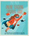 Online Teaching Survival Guide: A Supercharged Guide of How to Build Relationships With Your Students Online. Essential Teaching Resources for Teacher Cover Image