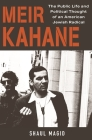 Meir Kahane: The Public Life and Political Thought of an American Jewish Radical Cover Image