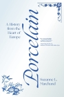 Porcelain: A History from the Heart of Europe Cover Image