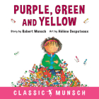 Purple, Green and Yellow (Classic Munsch) Cover Image