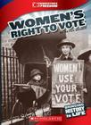 Women's Right to Vote (Cornerstones of Freedom: Third Series) (Library Edition) Cover Image