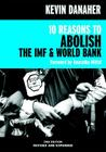 10 Reasons to Abolish the IMF & World Bank Cover Image