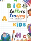 Tracing big letters for Preschoolers and Toddlers: Tracing big Letters for Preschoolers and Toddlers ages 2-4 years Cover Image