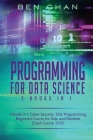 Programming For Data Science: 2 Books in 1: Cyber Security, SQL Programming, Beginners Course for Kids, and Newbies (Crash Course 2021) Cover Image