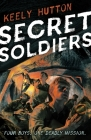 Secret Soldiers: A Novel Cover Image
