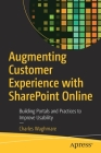 Augmenting Customer Experience with Sharepoint Online: Building Portals and Practices to Improve Usability Cover Image