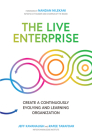 The Live Enterprise: Create a Continuously Evolving and Learning Organization Cover Image