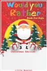 Would you rather game book: Would you rather book for kids: Christmas Edition: A Fun Family Activity Book for Boys and Girls Ages 6, 7, 8, 9, 10, Cover Image