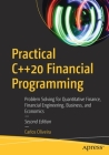Practical C++20 Financial Programming: Problem Solving for Quantitative Finance, Financial Engineering, Business, and Economics Cover Image