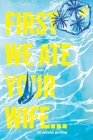 First We Ate Your Wife Cover Image