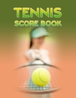 Tennis Score Book: Game Record Keeper for Singles or Doubles Play - Ball and Tennis Racket Cover Image