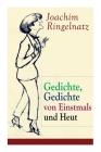 Gedichte, Gedichte von Einstmals und Heut: Gedichte dreier Jahre + Kasperle-Verse: Drei Gedichtbände voller Melancholie und Nonsens Cover Image
