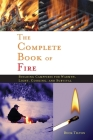 Complete Book of Fire: Building Campfires for Warmth, Light, Cooking, and Survival Cover Image
