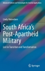 South Africa's Post-Apartheid Military: Lost in Transition and Transformation (Advanced Sciences and Technologies for Security Applications) Cover Image