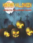 Horror Halloween Adults Coloring Book: A Halloween 50 Coloring Book for Adults Relaxation Vol-1 Cover Image