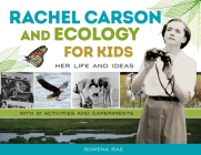 Rachel Carson and Ecology for Kids: Her Life and Ideas, with 21 Activities and Experiments (For Kids series) Cover Image