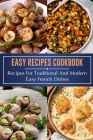 Easy Recipes Cookbook: Recipes For Traditional And Modern Easy French Dishes: French Diet Secret Cover Image