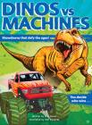 Dinos vs. Machines: 10 Teeth-Baring, Gear-Yanking Showdowns Cover Image