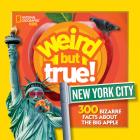 Weird But True New York City: 300 Bizarre Facts About the Big Apple Cover Image