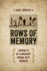 Rows of Memory: Journeys of a Migrant Sugar-Beet Worker Cover Image
