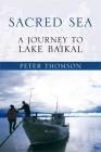 Sacred Sea: A Journey to Lake Baikal Cover Image
