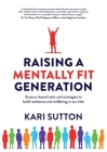 Raising a Mentally Fit Generation: Science-based tools and strategies to build resilience and wellbeing in our kids Cover Image