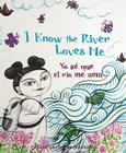 I Know the River Loves Me/Yo Se Que El Rio Me Ama Cover Image