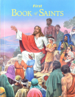 First Book of Saints: Their Life-Story and Example Cover Image
