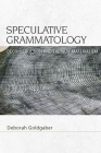 Speculative Grammatology: Deconstruction and the New Materialism (Speculative Realism) Cover Image