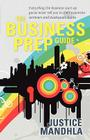 The Business Prep Guide: Everything the Business Start-Up Gurus Never Tell You in Their Expensive Seminars and Inadequate Books Cover Image