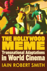 The Hollywood Meme: Transnational Adaptations in World Cinema Cover Image