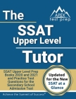 SSAT Upper Level Tutor: SSAT Upper Level Prep Books 2020 and 2021 and Practice Test Questions for the Secondary School Admission Test [Include Cover Image