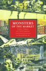 Monsters of the Market: Zombies, Vampires and Global Capitalism (Historical Materialism) Cover Image