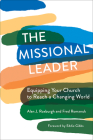The Missional Leader: Equipping Your Church to Reach a Changing World Cover Image
