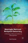 Meaningful Work and Workplace Democracy: A Philosophy of Work and a Politics of Meaningfulness Cover Image