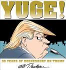 Yuge!: 30 Years of Doonesbury on Trump (Doonesbury Books (Andrews & McMeel) #37) Cover Image