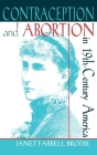 Contraception and Abortion in Nineteenth-Century America: A Critical Edition of the