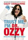 Trust Me, I'm Dr. Ozzy: Advice from Rock's Ultimate Survivor Cover Image