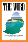 The Word: A Collection of Poems Based on God's Words and Teachings of Jesus Christ Cover Image