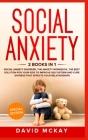 Ansiedad social: 2 Libros en 1: libro de trabajo. y trastorno de ansiedad social Es la mejor solucìon para que sus hijos mejoren su aut Cover Image