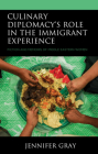 Culinary Diplomacy's Role in the Immigrant Experience: Fiction and Memoirs of Middle Eastern Women Cover Image