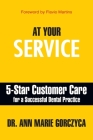 At Your Service: 5-Star Customer Care for a Successful Dental Practice Cover Image