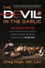 The Devil in the Garlic: How Sulfur in Your Food Can Cause Anxiety, Hot flashes, IBS, Brain Fog Migraines, Skin Problems, and More, and a Progr Cover Image