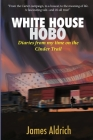 White House Hobo: Diaries from my time on the Cinder Trail Cover Image
