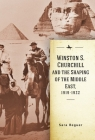 Winston S. Churchill and the Shaping of the Middle East, 1919-1922 (Israel: Society) Cover Image