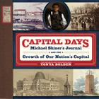 Capital Days: Michael Shiner's Journal and the Growth of Our Nation's Capital Cover Image