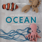 How to Crochet Animals: Ocean, 5: 25 Mini Menagerie Patterns Cover Image