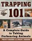 Trapping 101: A Complete Guide to Taking Furbearing Animals Cover Image