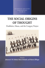 The Social Origins of Thought: Durkheim, Mauss, and the Category Project (Methodology & History in Anthropology #43) Cover Image