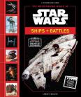 The Moviemaking Magic of Star Wars: Ships & Battles Cover Image
